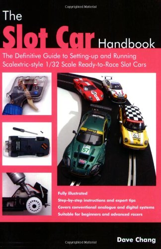 The Slot Car Handbook: The definitive guide to setting-up and running Scalextric...