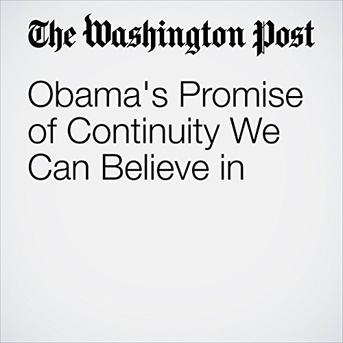 Obama's Promise of Continuity We Can Believe in                    By:                                                                                                                                 E.J. Dionne Jr.                               Narrated by:                                                                                                                                 Kristi Burns                      Length: 4 mins     Not rated yet     Overall 0.0