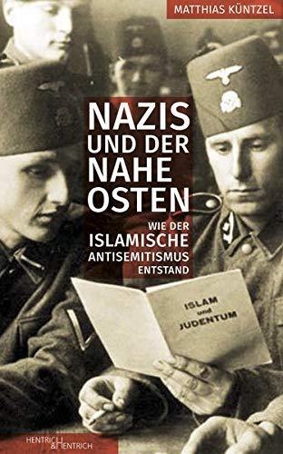 Nazis und der Nahe Osten: Wie der islamische Antisemitismus entstand