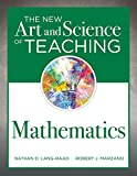 The New Art and Science of Teaching Mathematics (Establish Effective Teaching Strategies in Mathematics Instruction)