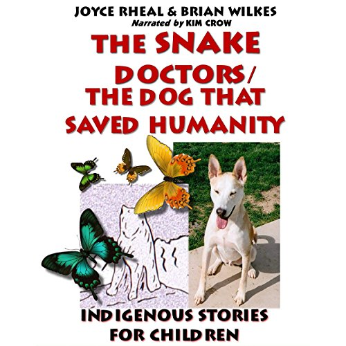 The Snake Doctors / The Dog That Saved Humanity audiobook cover art