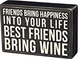 Primitives by Kathy 35147 Classic Box Sign, Best Friends Bring Wine