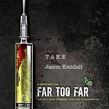 "Take (From ""Far Too Far"")"