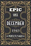 Epic since December 1943 perfectly aged: 77th Birthday Gift journal for Women And Men anniversary, ideal for writing and note taking, matte cover finish