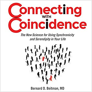 Connecting with Coincidence     The New Science for Using Synchronicity and Serendipity in Your Life              By:                                                                                                                                 Bernard Beitman                               Narrated by:                                                                                                                                 Stephen Paul Aulridge Jr.                      Length: 8 hrs and 35 mins     27 ratings     Overall 4.3