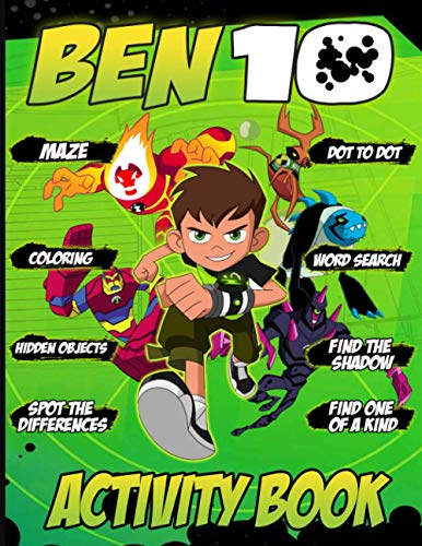 Ben 10 Activity Book: Stress-Relief Find Shadow, Maze, Spot Differences, Dot To Dot, One Of A Kind, Hidden Objects, Word Search, Coloring Activities Books For Adults, Kids