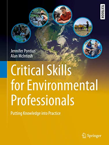 Compare Textbook Prices for Critical Skills for Environmental Professionals: Putting Knowledge into Practice Springer Textbooks in Earth Sciences, Geography and Environment 1st ed. 2020 Edition ISBN 9783030285418 by Pontius, Jennifer,McIntosh, Alan