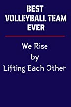 Best Volleyball Team Ever: Composition Blank Wide Ruled Notebook Team Player Appreciation Gift Lined Journal. ABlack Beautiful Notebook. It Can be ... Rise by Lifting Each Other (Team Notebooks)