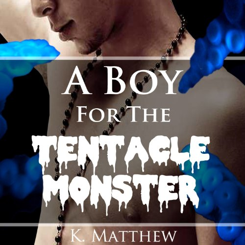 A Boy for the Tentacle Monster audiobook cover art
