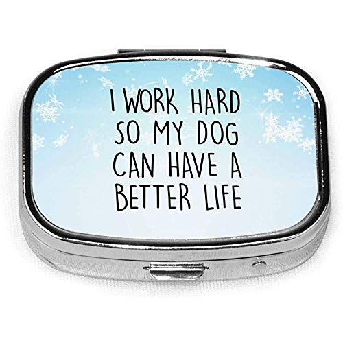 Trabajo duro para que mi perro Fashion Square Pill Box Vitamina Organizador Estuche