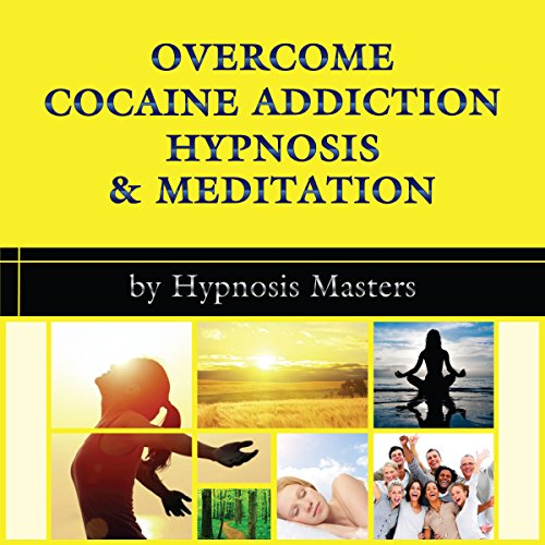 Overcome Cocaine Addiction Hypnosis & Meditation audiobook cover art