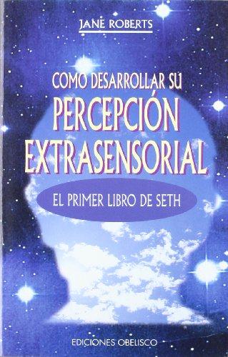 Cómo desarrollar su percepción extrasensorial (MAGIA Y OCULTISMO)