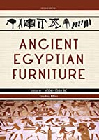 Ancient Egyptian Furniture: 4000 - 1300 B.C.