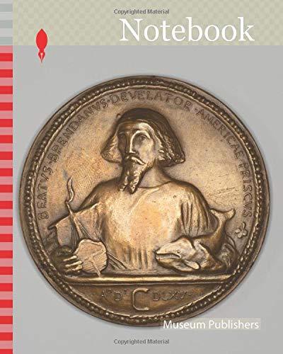 Notebook: Medal commemorating Saint Brendan, Discoverer, c. 1869, John Frederick Mowbray-Clarke, American, 1869–1953, possibly J. K. Davison foundry, ... States, Bronze, with patina of bronze doré