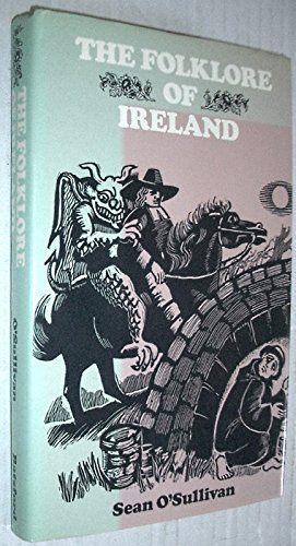 The folklore of Ireland (The Folklore of the British Isles)