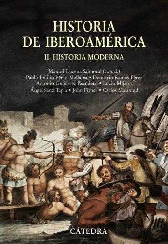 Historia de Iberoamérica, II: Historia Moderna (Historia Serie Mayor)