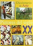 Pintores del Siglo XX (Diccionario de Arte)
