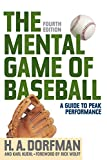 The Mental Game of Baseball: A Guide to Peak Performance, Fourth Edition