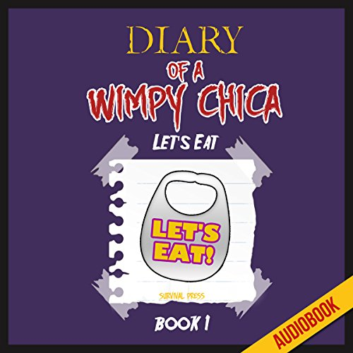 Diary of a Wimpy Chica (Book 1): Let's Eat audiobook cover art