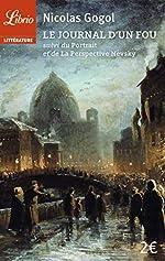 Le journal d'un fou suivi de Le portrait et de La perspective Nevsky de Nicolas Gogol