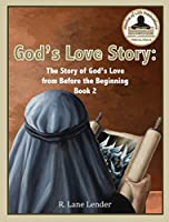 God's Love Story Book 2: God's Story of Love from Before the Beginning