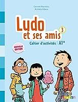 Ludo et ses amis 2015: Cahier d'activites 3