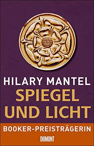 Spiegel und Licht: Roman (Tudor-Trilogie Band 3)
