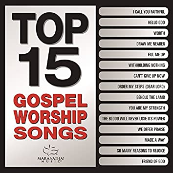 Top 15 Gospel Worship Songs