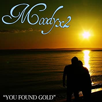 You Found Gold