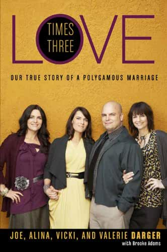 Love Times Three: Our True Story of a Polygamous Marriage (English Edition)