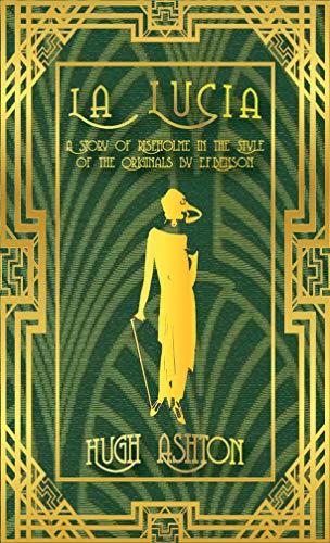 Book: La Lucia - A Story of Riseholme in the Style of the Originals by E.F.Benson by Hugh Ashton