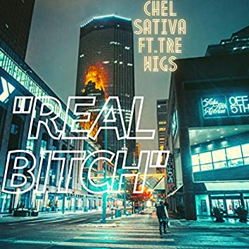 Real Bitch (feat. Tre Wigs)