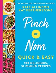 Pinch of Nom Quick & Easy: 100 Delicious, Slimming Recipes (English Edition) par Kay Featherstone, Kate Allinson