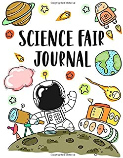 Science Fair Journal: Project Planner and Laboratory Logbook for Students - Organizational Tool for Project Proposal, Planning, Research, Observation, ... Cover Design (Science Fair Project Planner)