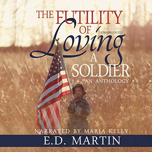 The Futility of Loving a Soldier audiobook cover art
