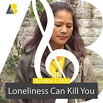 Loneliness Can Kill You