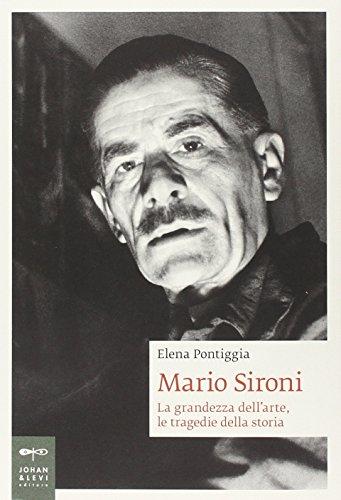 Mario Sironi. La grandezza dell'arte, le tragedie della storia