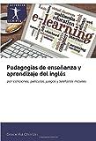 Pedagogías de enseñanza y aprendizaje del inglés: por canciones, películas, juegos y teléfonos móviles