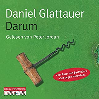 Darum                   Autor:                                                                                                                                 Daniel Glattauer                               Sprecher:                                                                                                                                 Peter Jordan                      Spieldauer: 5 Std. und 43 Min.     99 Bewertungen     Gesamt 4,0