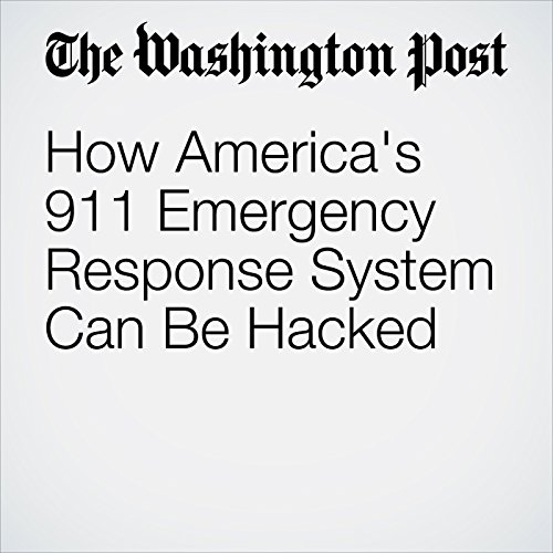 How America's 911 Emergency Response System Can Be Hacked audiobook cover art