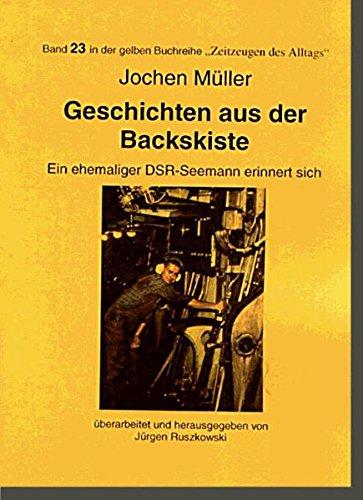Seemannsschicksale / Geschichten aus der Backskiste: Ein ehemaliger DSR-Seemann erinnert sich (Gelbe Buchreihe