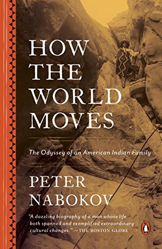 How the World Moves: The Odyssey of an American Indian Family