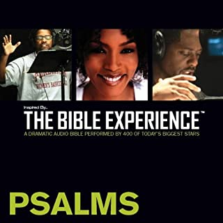 Inspired By … The Bible Experience Audio Bible - Today's New International Version, TNIV: (18) Psalms     The Bible Experience              By:                                                                                                                                 Inspired By Media Group                               Narrated by:                                                                                                                                 Angela Bassett,                                                                                        Cuba Gooding Jr.,                                                                                        Samuel L. Jackson,                   and others                 Length: 5 hrs and 16 mins     149 ratings     Overall 4.2