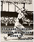 Babe Ruth - It's Hard - 11x14 Unframed Art Print - Great Boy's/Girl's Room Decor and Gift Under $15 for Baseball Fans
