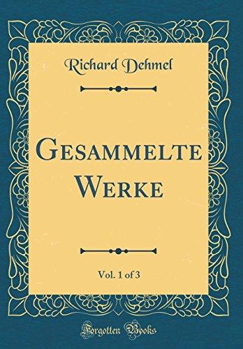 Gesammelte Werke, Vol. 1 of 3 (Classic Reprint)