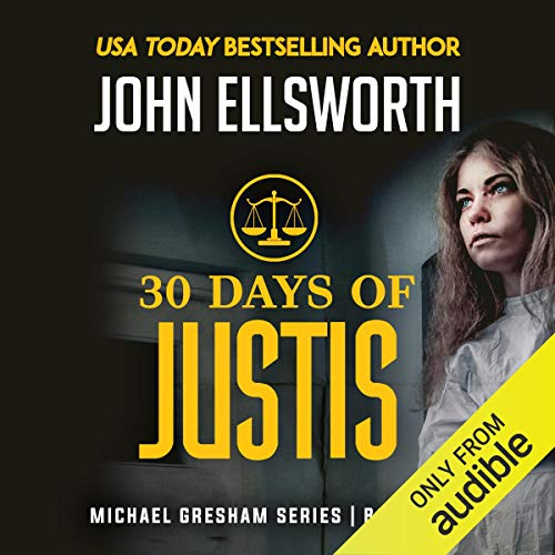 30 Days of Justis                   By:                                                                                                                                 John Ellsworth                               Narrated by:                                                                                                                                 Stephen Hoye                      Length: 8 hrs and 44 mins     42 ratings     Overall 4.4