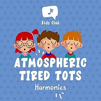 Atmospheric Tired Tots Harmonies