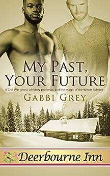 My Past, Your Future (Deerbourne Inn) by [Gabbi Grey]