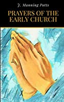 Prayers of the Early Church