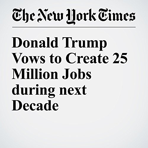 Donald Trump Vows to Create 25 Million Jobs during next Decade cover art